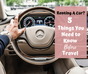 Car Rental: 5 Things You Need to Know Before Travel