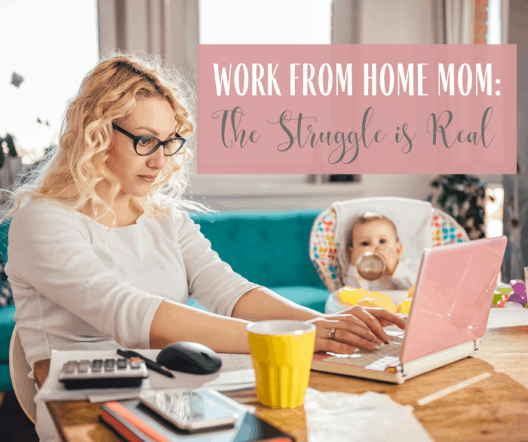 Work from Home Mom: The Struggle is Real
