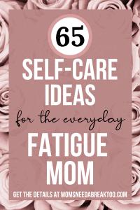 SelfCare-Ideas-for-the Everyday-Fatigue-Mom