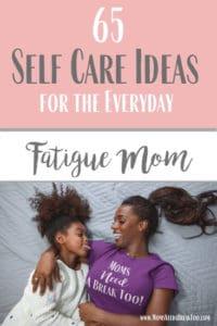 Self Care Ideas for Fatigue Moms
