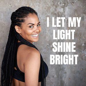 I let my light shine bright_positive self affirmations