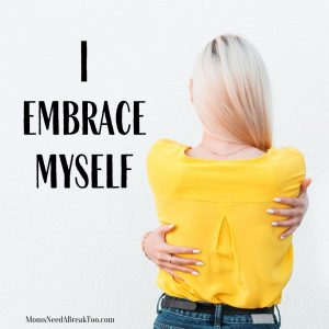 I embrace myself_self love affirmations